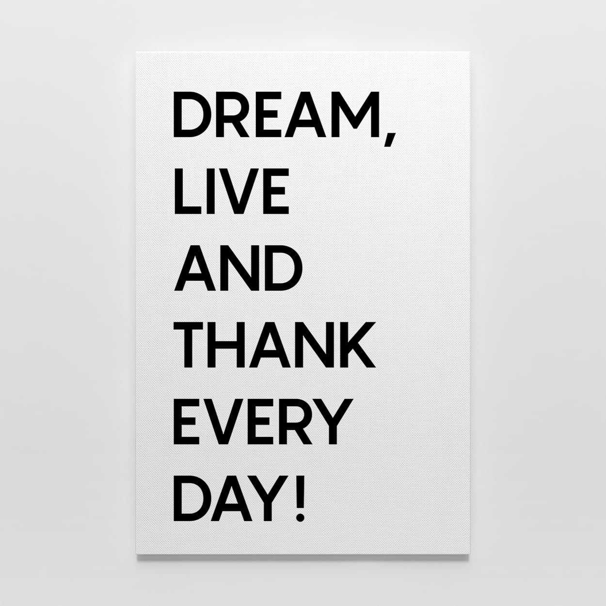 Quadro Frase Dream Live And Thank Every Day Preto E Branco