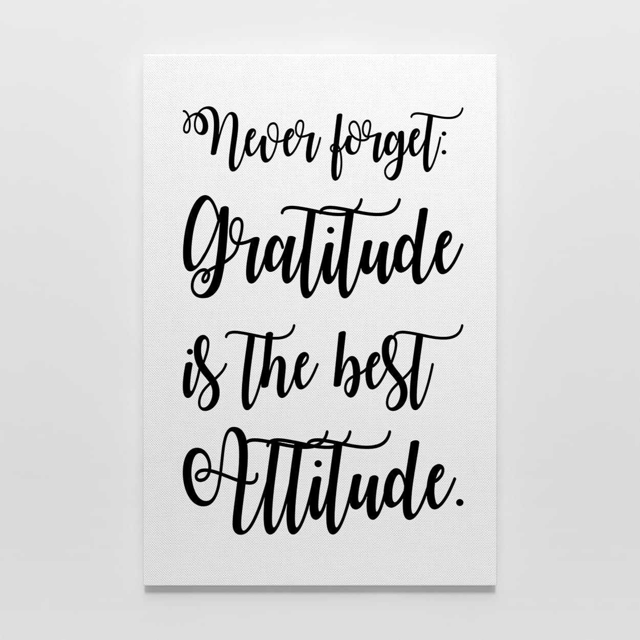 Quadro Frase Never Forget Gratitude Is The Best Attitude Preto E Branco