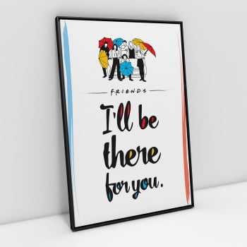 Quadro Friends Frase I'll be there for you Estilizado